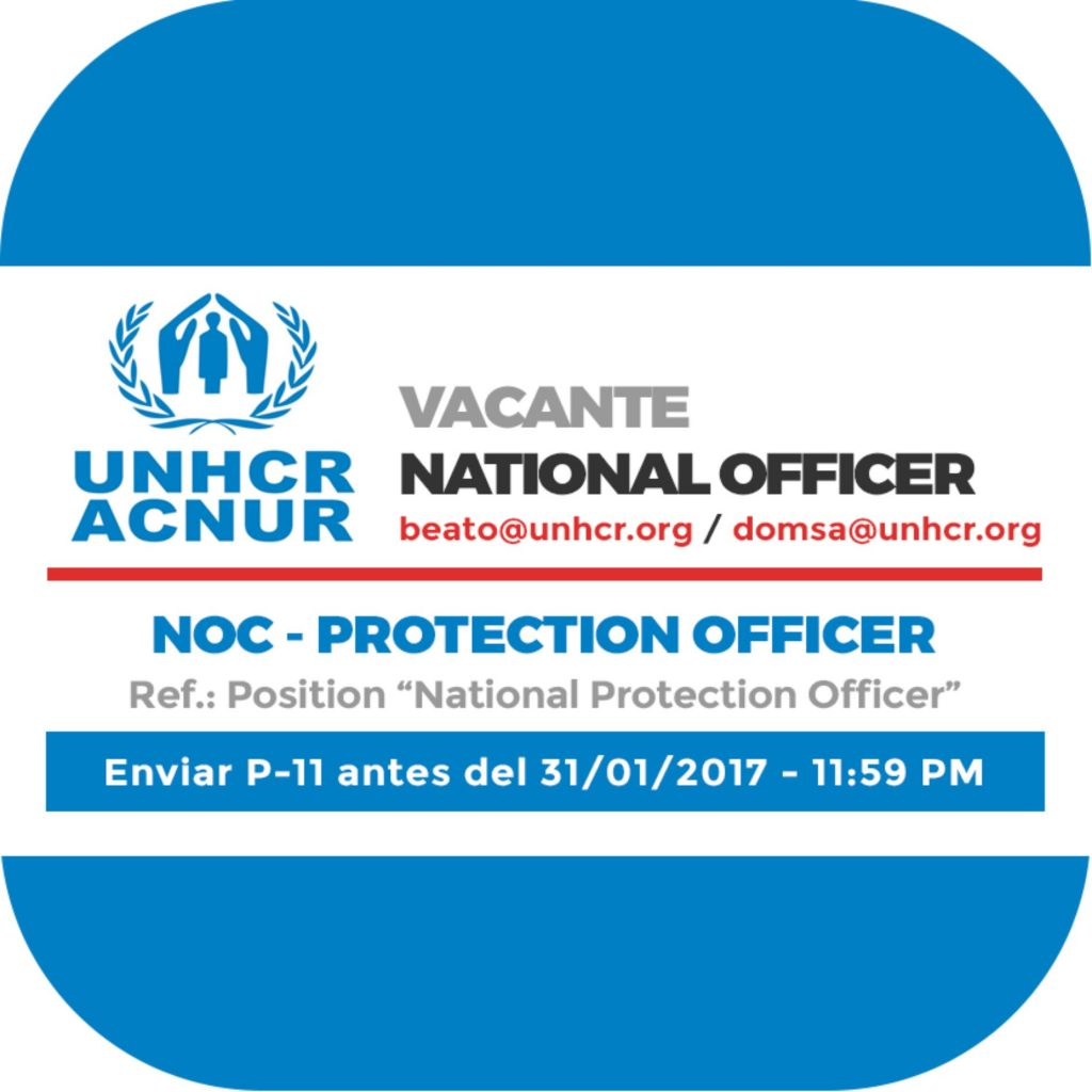 NOC Protection Officer - ACNUR Santo Domingo (EXTENDED DEADLINE ...