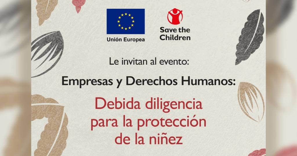 Save the Children realizará foro: Empresas y Derechos Humanos: debida diligencia para la protección de la niñez